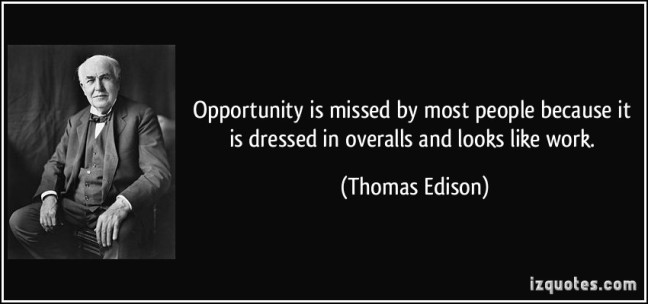 opportunity-is-missed-by-most-people-because-it-is-dressed-in-overalls-and-looks-like-work-thomas-edison